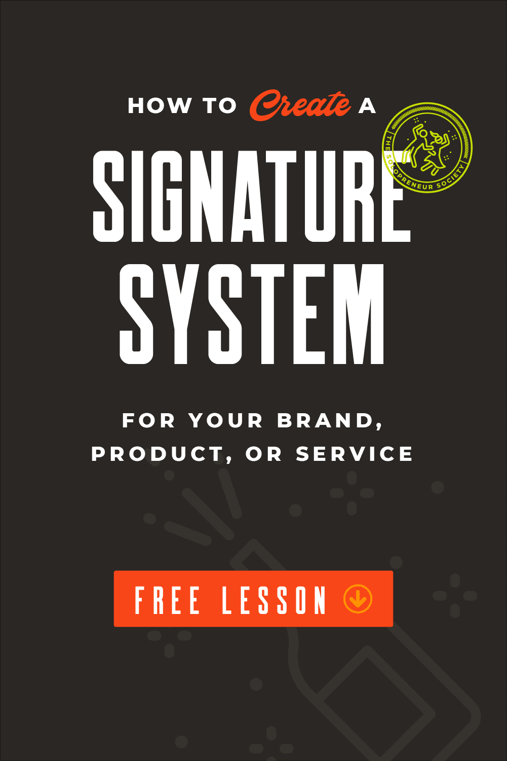 How To Create A Signature System That Explains Your Mind, Mouth, and Methods For You